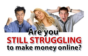 Are-You-Still-Struggling-to-Make-Money-Online1